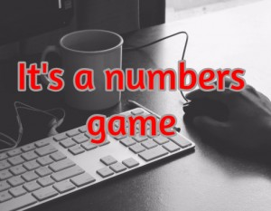 It's a numbers game